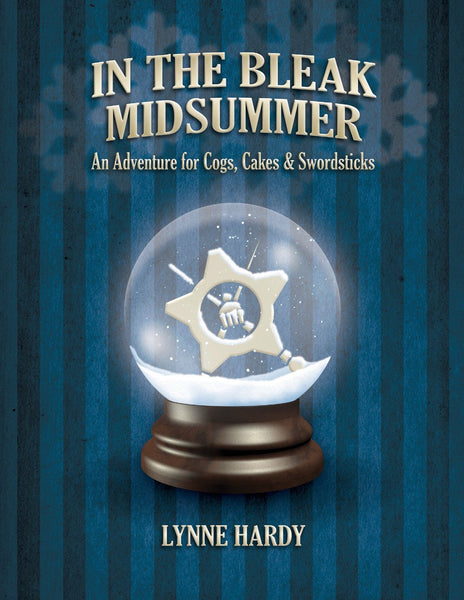 Cogs, Cakes & Swordsticks – In The Bleak Midsummer - PDF