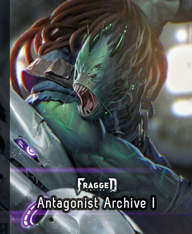 Fragged Empire: Antagonist Archive 1 - Modiphius Entertainment