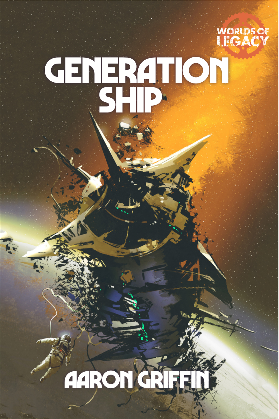Legacy: Generation Ship (Worlds of Legacy 1) - PDF