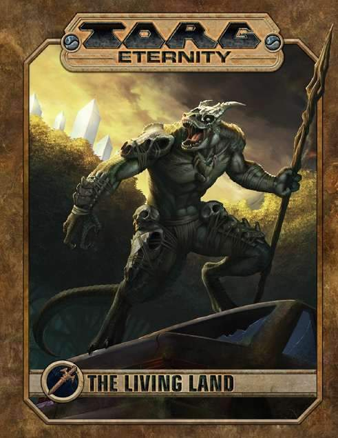 TORG Eternity: The Living Land - Modiphius Entertainment