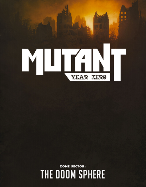 Mutant Year Zero - Zone sector 1 - The Doom Sphere - PDF
