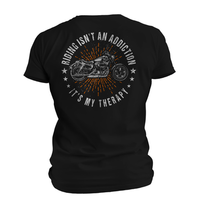 Riding Isn't an Addiction, It's My Therapy Tee