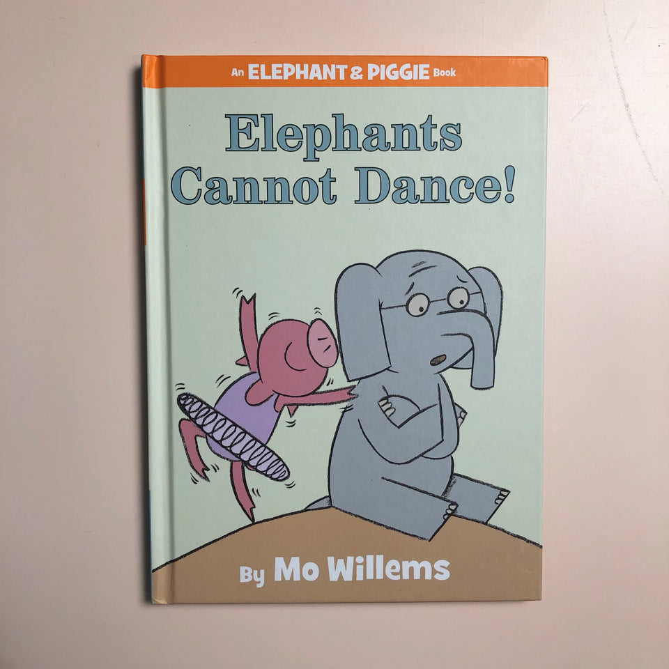 Elephant and Piggie: Elephants Cannot Dance