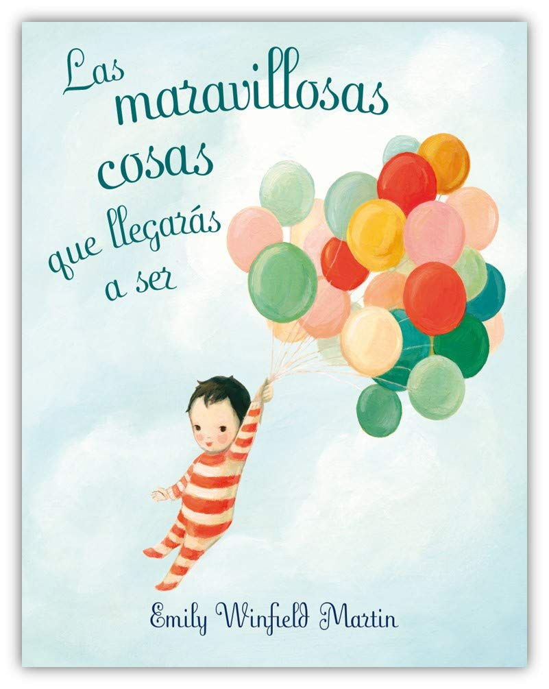 The Wonderful Things You Will Be/Las Maravillosas Cosas que Llegaras a Ser: Spanish Edition