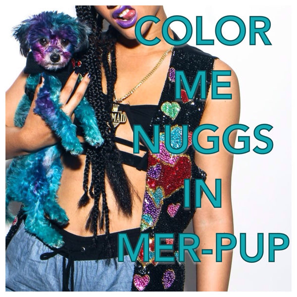 ColorMeNuggs in Mer-Pup