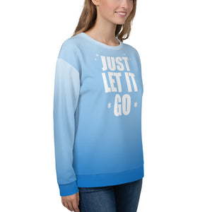 LET IT GO Sweatshirt