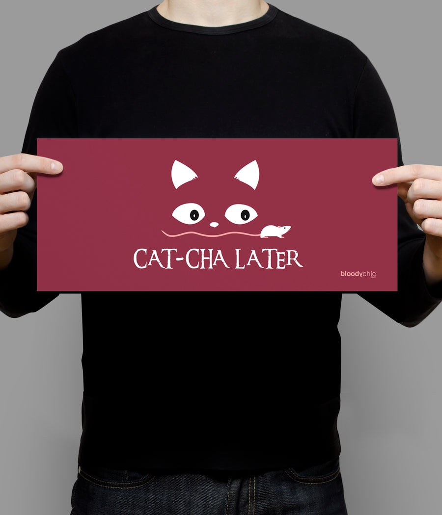 Cat-Cha Later_Landscape Poster