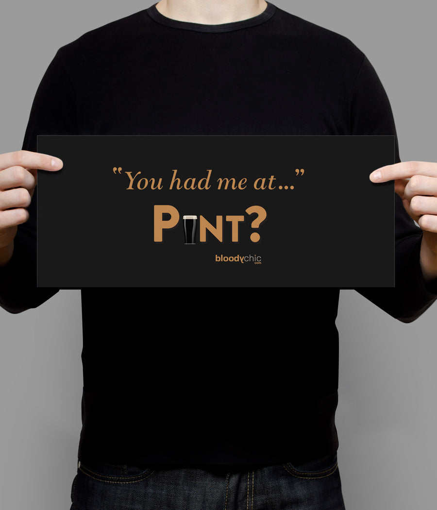 """You had me at…"" Pint?_Landscape Poster"