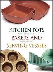 Kitchen Pots, Bakers, and Serving Vessels