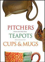 Pitchers, Teapots, Cups, and Mugs