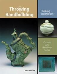 Throwing and Handbuilding: Forming Techniques