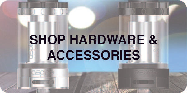 Vape Hardware and Accessories