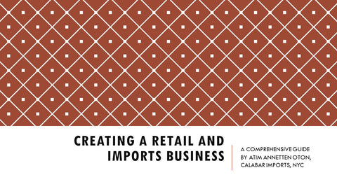 OUR PDF FILE: Creating a Retail Store and Imports Business by Calabar Imports