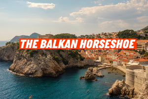 THE BALKAN HORSESHOE
