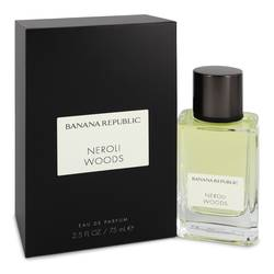 Banana Republic Neroli Woods Eau De Parfum Spray (Unisex) By Banana Republic