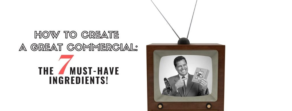 Creating a Great Commercial: The Must-Have Ingredients!