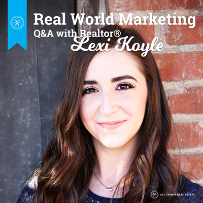 Real world marketing: Q&A with Realtor Lexi Koyle