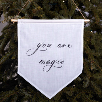'You are magic' Hand-Calligraphed Linen Banner - Darling Spring