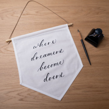 'Where dreamers become doers' Hand-Calligraphed Linen Banner - Darling Spring