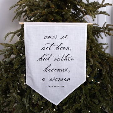 'One is not born, but rather becomes, a woman' Hand-Calligraphed Linen Banner - Darling Spring