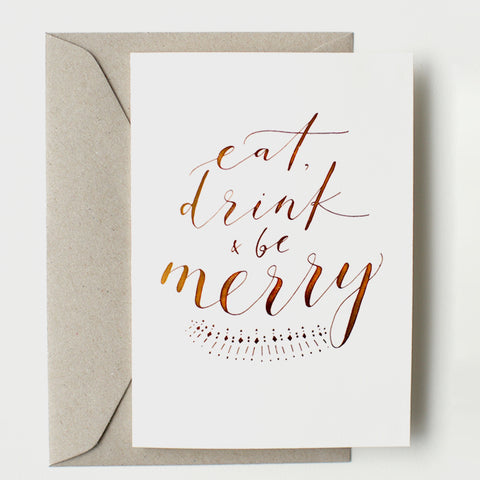 Eat, Drink, Be Merry Greeting Card