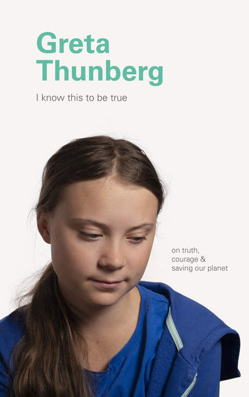 I Know This to Be True: Greta Thunberg - Darling Spring