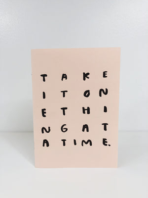 TAKE IT ONE THING AT A TIME NOTEBOOK