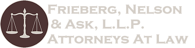 Frieberg, Nelson & Ask, L.L.P Attorneys at Law