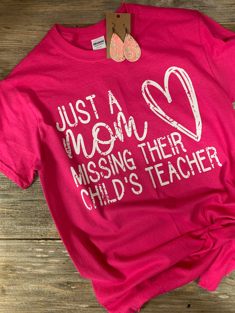 Just A Mom Missing Their Child's Teacher Heliconia Gildan Tee