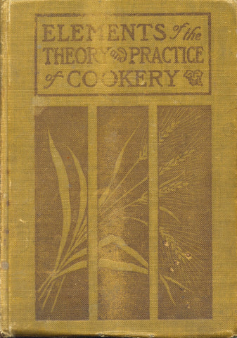Elements of the Theory and Practice of Cookery.  By Mary Williams.  [1908].