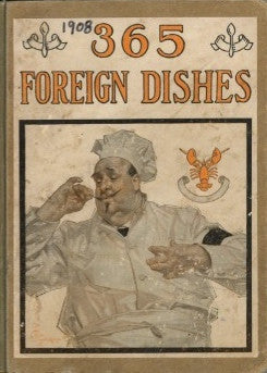 365 Foreign Dishes.  [1908].