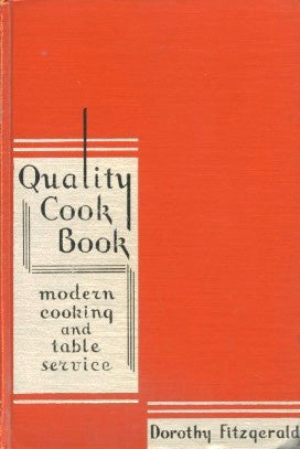 Quality Cook Book.  By Dorothy Fitzgerald.  [1932].