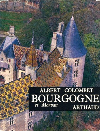 (Travel)  Bourgogne et Morvan.  By Albert Colombet.  [1975].