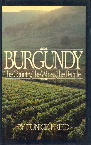 Burgundy, The Country, The Wines, The People.  [1986].