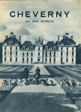 (Travel)  {France}  Cheverny.  By Abel Moreau.  [ca. 1950's].