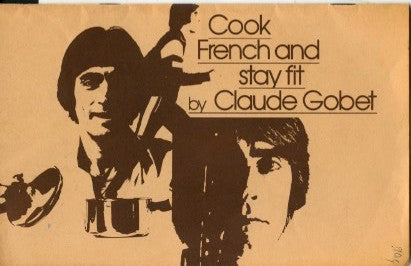 (Ephemera)  Cook French and Stay Fit.  By Claude Gobet.  [ca. 1970's].