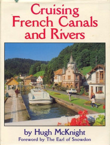 (Travel)  Cruising French Canals and Rivers.  By Hugh McKnight.  [1985].