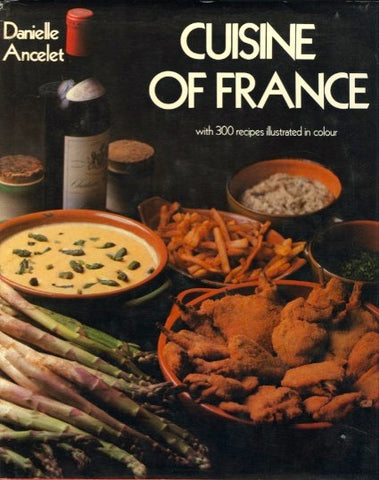Cuisine of France.  By Danielle Ancelet.  [1981].