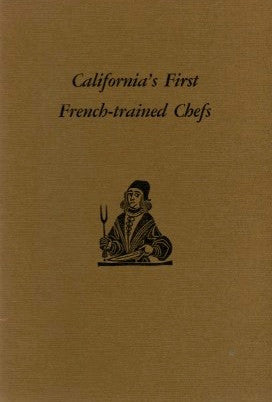 California's First French-Trained Chefs.  [1989].