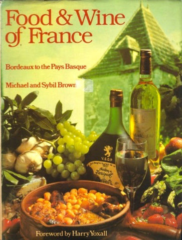 Food & Wine of France.  By Michael & Sybil Brown.  [1984].