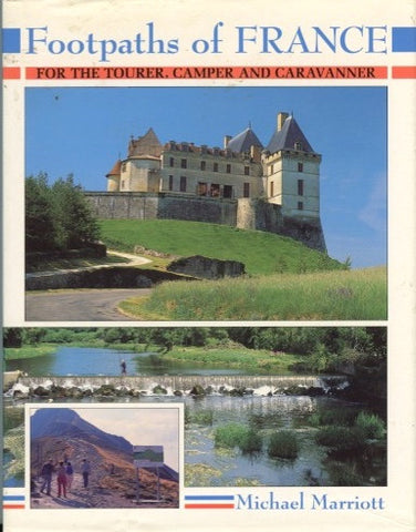 [Travel]  Marriott, Michael.  Footpaths of France, for the Tourer, Camper and Caravanner.  [1993].