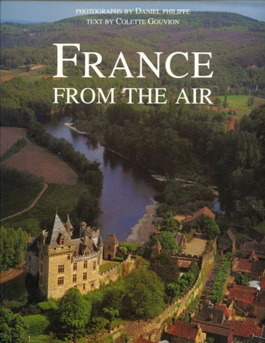 France From The Air. Photographs by Daniel Philippe.  [1984].