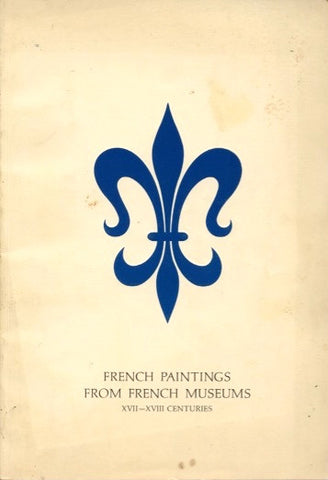 (Museum Catalog)  French Paintings from French Museums, XVII to XVIII Centuries.  Fine Arts Gallery of San Diego.  [1967].