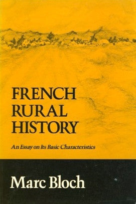 French Rural History.  By Marc Bloch.  [1966].