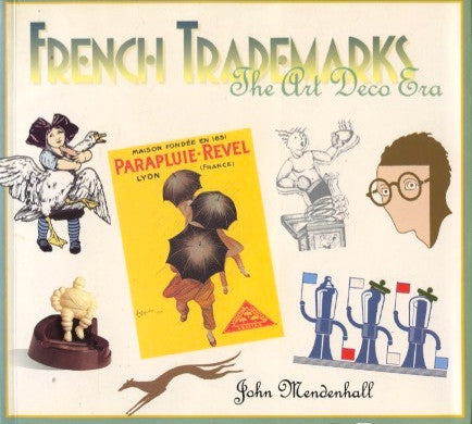 French Trademarks: The Art Deco Era.  By John Mendenhall.  [1991].