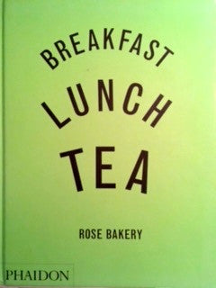 (Inscribed) Breakfast, Lunch, Tea.  By Rose Carrarini. [2006].