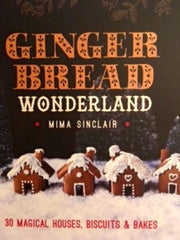 Ginger Bread Wonderland.  By Mima Sinclair.  [2015].
