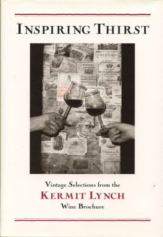 Inspiring Thirst.  Kermit Lynch.  [2004].