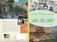 Lost Restaurants of Santa Cruz County. By Liz Pollock. [2020].