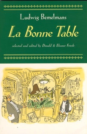La Bonne Table.  By Ludwig Bemelmans.  Selected & Edited by Donald & Eleanor Friede.  [2002].